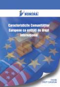 Caracteristicile Comunitatilor Europene ca entitati de drept international
