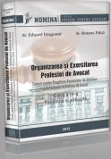 Organizarea si exercitarea profesiei de avocat (editia 2011)