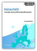 Fiscalitate. Concepte, teorii, politici si abordari practice