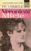 Pe urmele Veronicai Micle