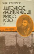 Uluitoarele aventuri ale lui Marco Polo Vol.I