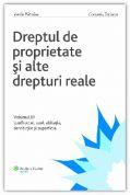 Dreptul de proprietate si alte drepturi reale Vol. III. Uzufructul, uzul, abitatia, servitutile si superficia