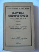 Oeuvres Philosophiques, Tome VI-Economie politique et philosophie. Idéologie allemande (Karl Marx)