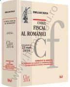 Codul fiscal al Romaniei, comentat si adnotat cu legislatie secundara si complementara, jurisprudenta si norme metodologice, 2014