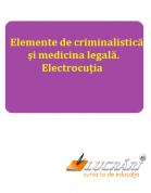 Elemente de criminalistica si medicina legala. Electrocutia