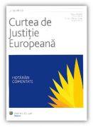 Curtea de Justitie Europeana. Hotarari comentate